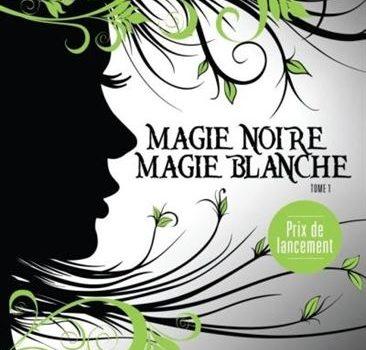 Magie noire, magie blanche, tome 1