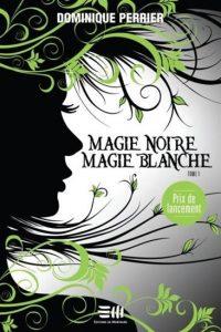 Magie Noire, Magie Blanche, tome 1 | Un livre, des mots