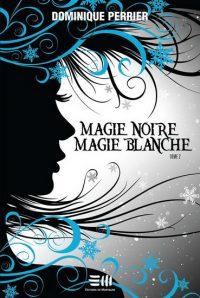 Magie Noire, Magie Blanche, tome 2 | Un livre, des mots