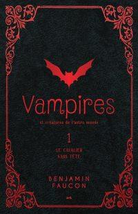 Vampires et créatures de l'autre monde, tome 1: Le cavalier sans tête | Un livre, des mots